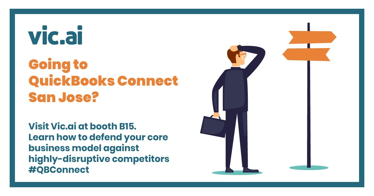 Visit Vic.ai at QuickBooks Connect 2019 (Booth B15): Future-Proof Your Accounting Practice and Find Out Why Accounting is Cool