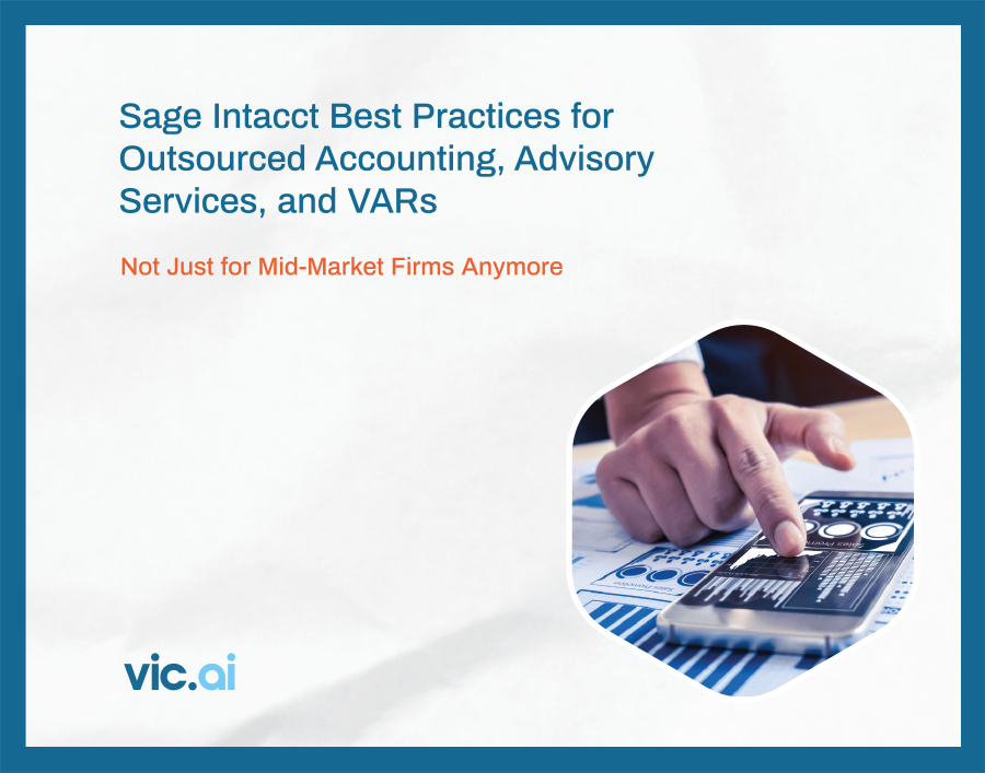 Sage Intacct Best Practices for Outsourced Accounting, Advisory Services, and VARs [Download the Free eBook]