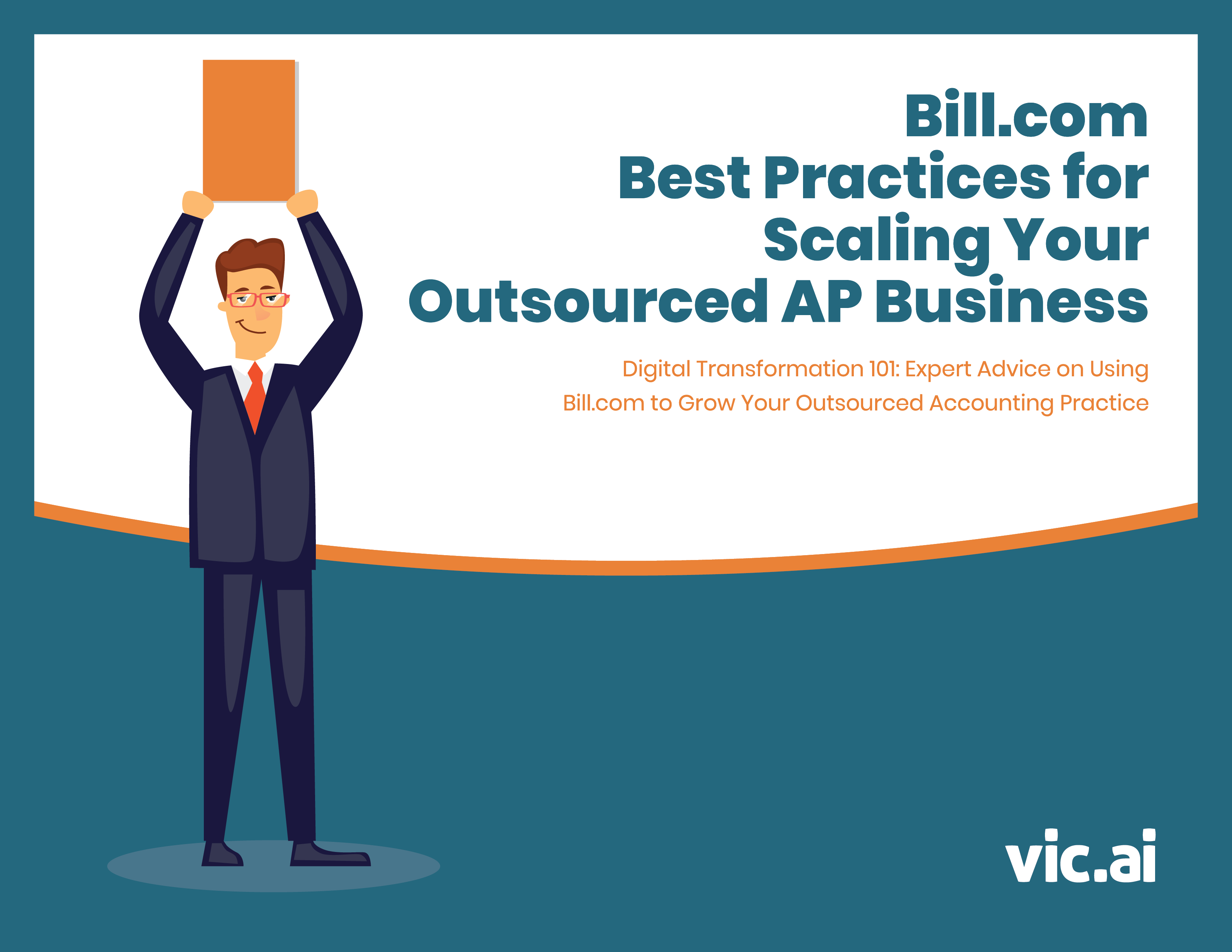 Bill.com Best Practices for Scaling Your Outsourced AP Business [Download the Free eBook]