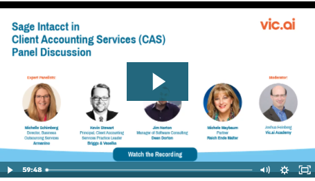 Complete the form on this page to watch Sage Intacct in Client Accounting Services (CAS) Panel Discussion (Webinar Recording)